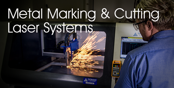 Metal Marking & Cutting Laser Systems
